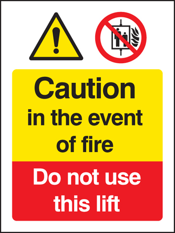 11213E Caution in the event of fire - do not use this lift Rigid Plastic (200x150mm) Safety Sign