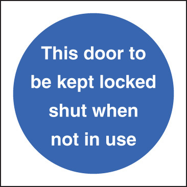 11602F This door to be kept locked shut when not in use Rigid Plastic (200x200mm) Safety Sign