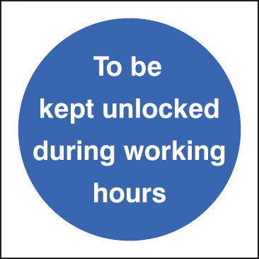 11614F To be kept unlocked during working hours Rigid Plastic (200x200mm) Safety Sign