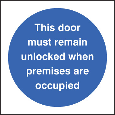 11619B Door must remain unlocked when premises occupied Rigid Plastic (80x80mm) Safety Sign