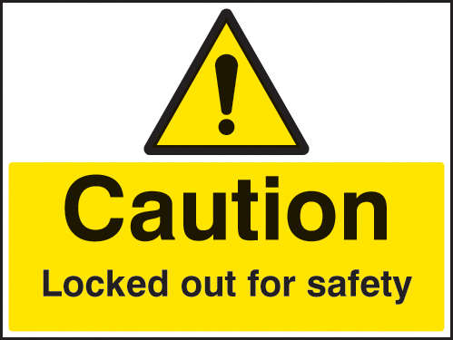 16241Q Caution Locked out for safety Rigid Plastic (600x450mm) Safety Sign