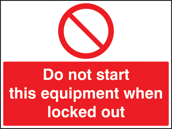 16243Q Do not start this equipment when locked out Rigid Plastic (600x450mm) Safety Sign