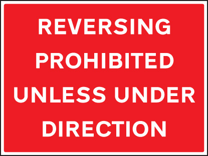16432Q Reversing prohibited unless under direction Rigid Plastic (600x450mm) Safety Sign