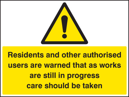 16434Q Residents and other users are warned etc Rigid Plastic (600x450mm) Safety Sign