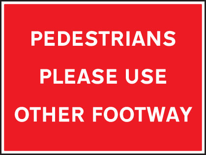 16453Q Pedestrians please use other footway Rigid Plastic (600x450mm) Safety Sign