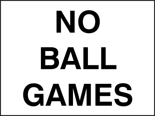 17030K No ball games Rigid Plastic (400x300mm) Safety Sign