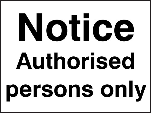 17044K Notice- authorised persons only Rigid Plastic (400x300mm) Safety Sign