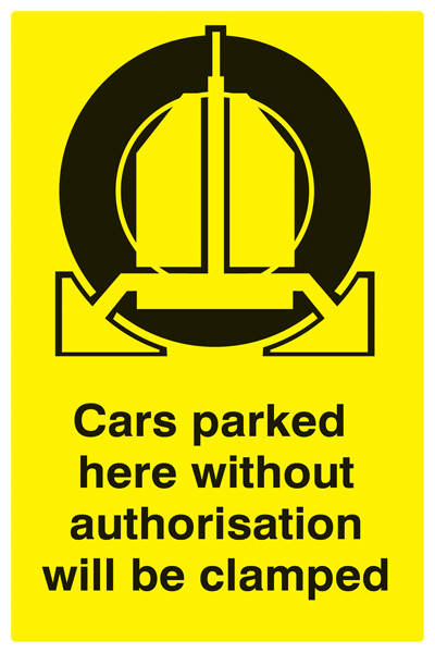 17532P Cars parked here without authorisation will be clamped Rigid Plastic (600x400mm) Safety Sign