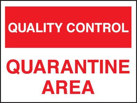 17814K Quality control quarantine area Rigid Plastic (400x300mm) Safety Sign