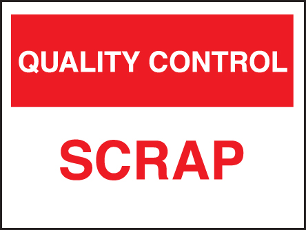 17816K Quality control scrap Rigid Plastic (400x300mm) Safety Sign
