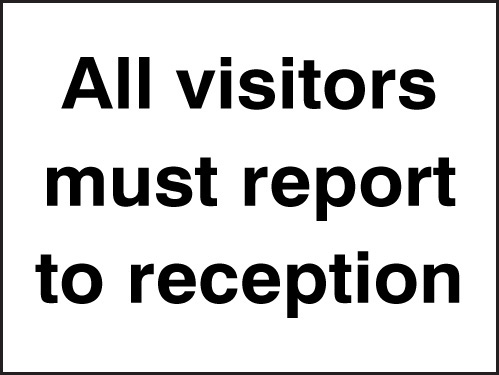 27055E All visitors must report to reception Self Adhesive Vinyl (200x150mm) Safety Sign