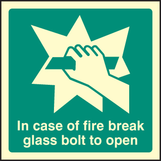 32043F In event of fire break glass bolt to open Photoluminescent Rigid (200x200mm) Safety Sign