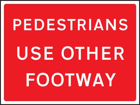 57903 Pedestrians use other footway 1050x750mm Class RA1 zintec  (1050x750mm) Safety Sign