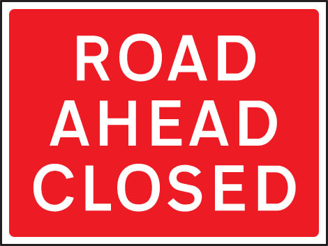 57908 Road ahead closed 1050x750mm Class RA1 zintec  (1050x750mm) Safety Sign