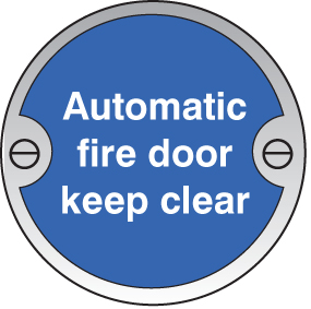 59127 Automatic fire door keep clear 76mm dia stainless steel sign  (76mm dia) Safety Sign