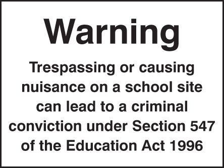 74231K Warning trespassing or causing nuisance on a school site Polycarbonate (400x300mm)